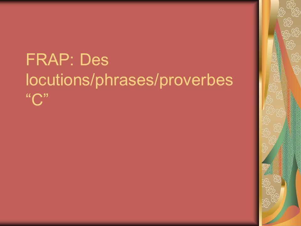 FRAP: Des locutions/phrases/proverbes C