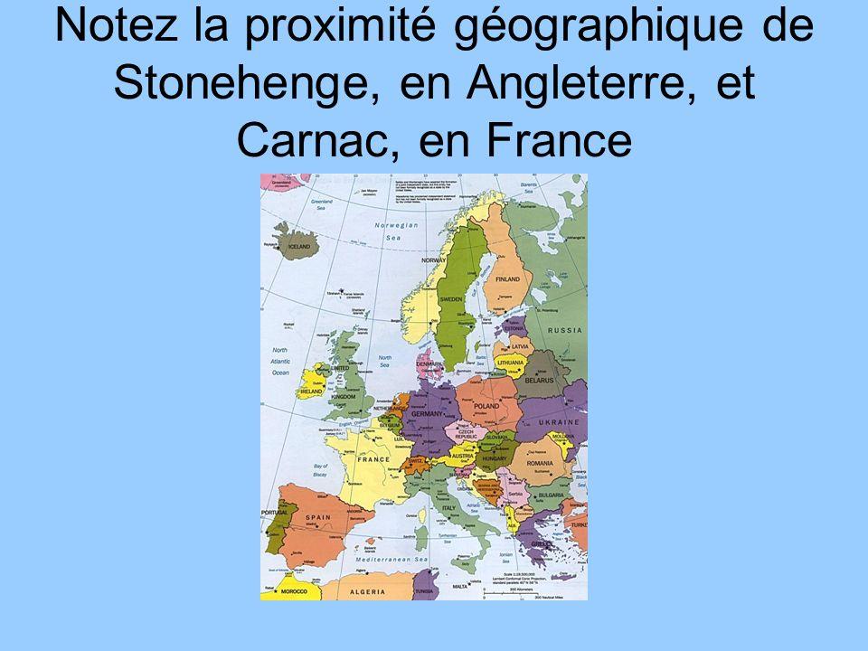 Notez la proximité géographique de Stonehenge, en Angleterre, et Carnac, en France