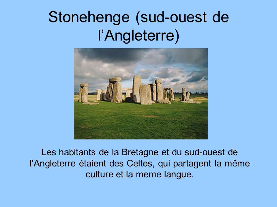 Stonehenge (sud-ouest de lAngleterre) Les habitants de la Bretagne et du sud-ouest de lAngleterre étaient des Celtes, qui partagent la même culture et