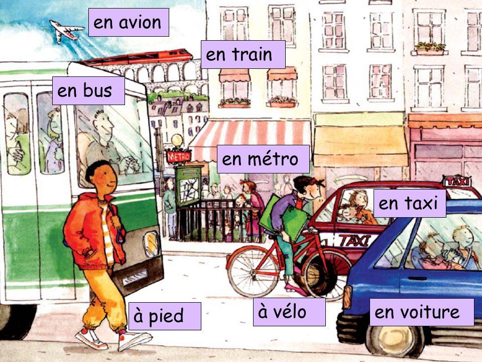 à pied à vélo en taxi en voiture en bus en avion en train en métro