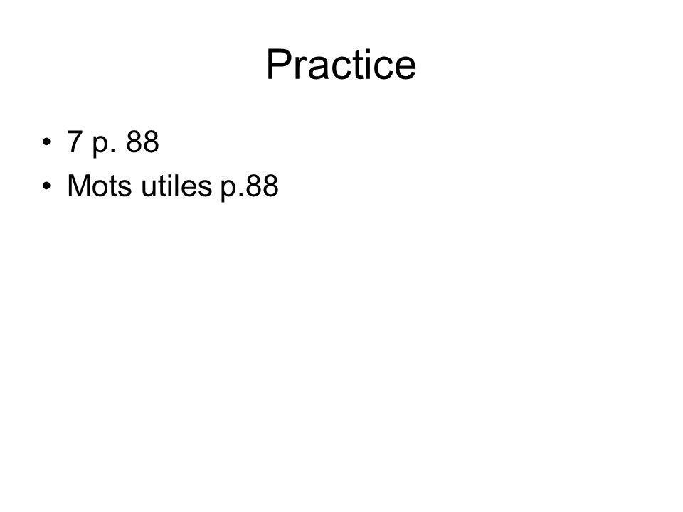 Practice 7 p. 88 Mots utiles p.88