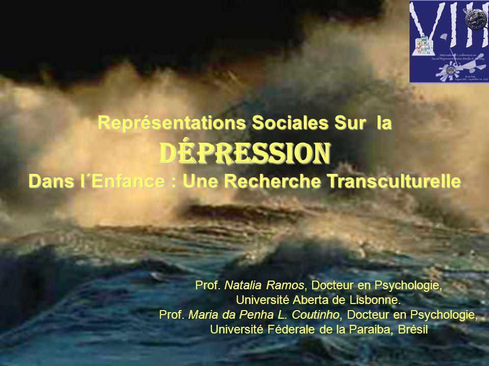 Représentations Sociales Sur la Dépression Dans l´Enfance : Une Recherche Transculturelle Prof. Natalia Ramos, Docteur en Psychologie, Université Aber