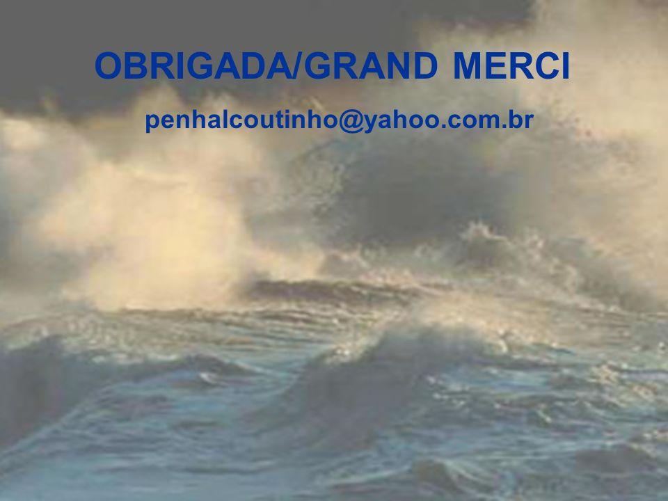 OBRIGADA/GRAND MERCI penhalcoutinho@yahoo.com.br