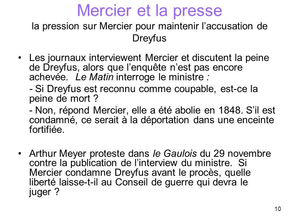 10 Mercier et la presse la pression sur Mercier pour maintenir laccusation de Dreyfus Les journaux interviewent Mercier et discutent la peine de Dreyf