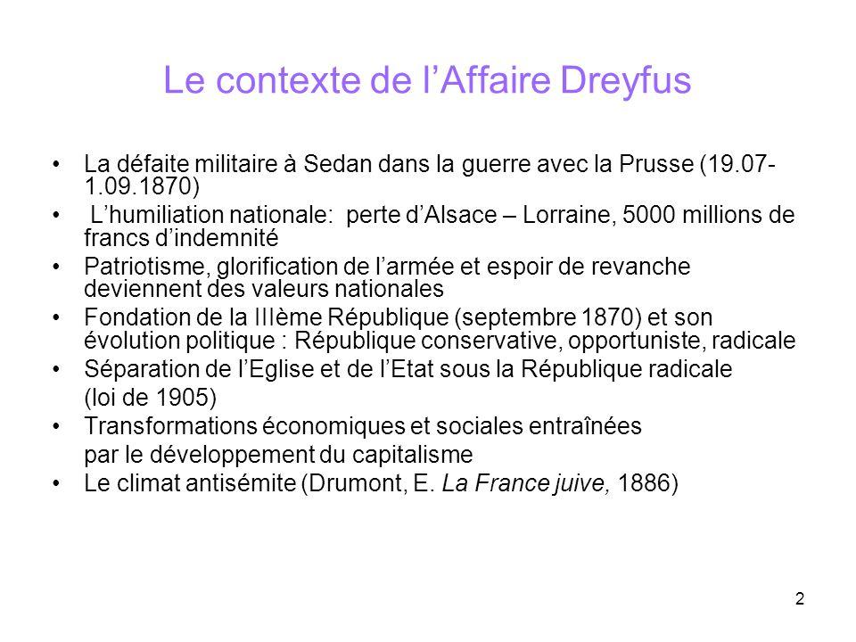 2 Le contexte de lAffaire Dreyfus La défaite militaire à Sedan dans la guerre avec la Prusse (19.07- 1.09.1870) Lhumiliation nationale: perte dAlsace