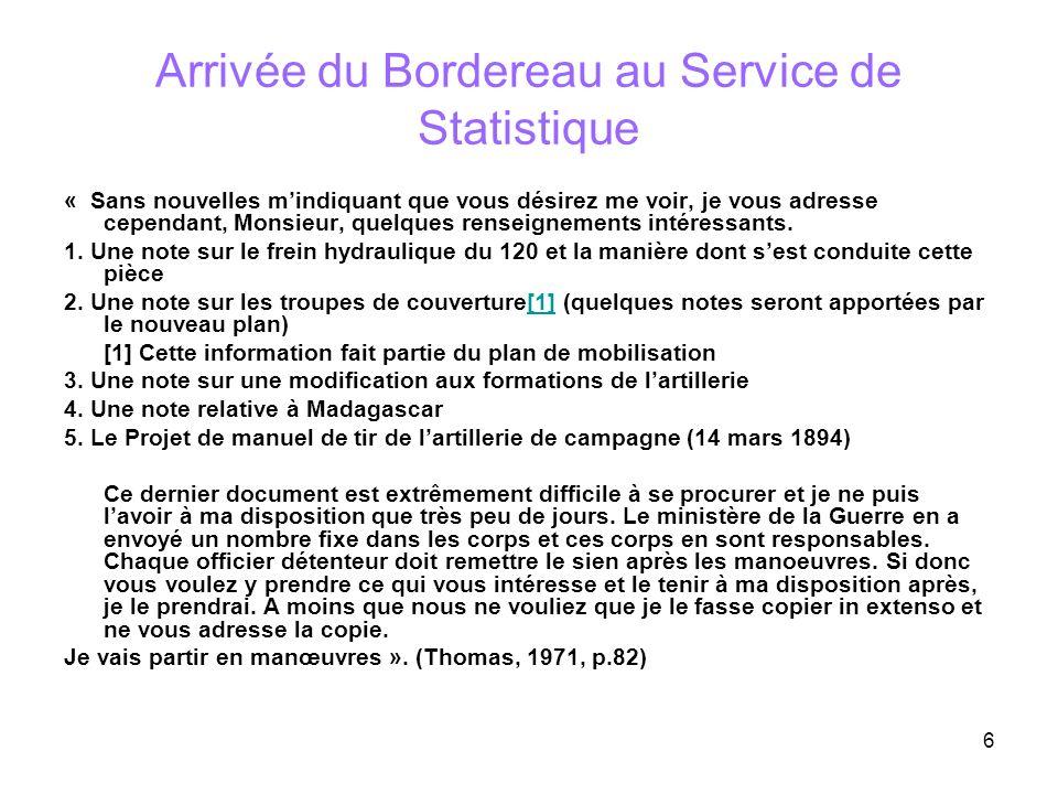 6 Arrivée du Bordereau au Service de Statistique « Sans nouvelles mindiquant que vous désirez me voir, je vous adresse cependant, Monsieur, quelques r