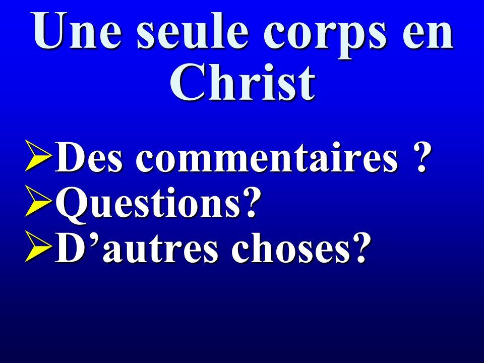 Une seule corps en Christ Des commentaires . Des commentaires .