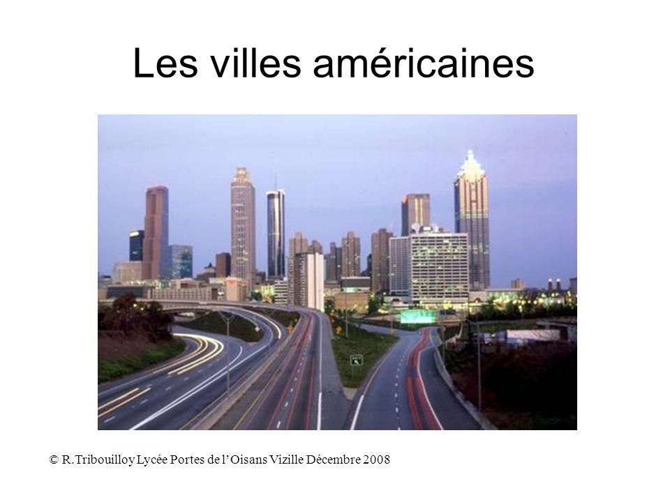 Les villes américaines © R.Tribouilloy Lycée Portes de lOisans Vizille Décembre 2008