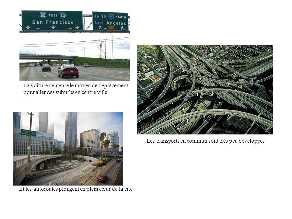 La voiture demeure le moyen de déplacement pour aller des suburbs en centre ville Les transports en commun sont très peu développés Et les autoroutes