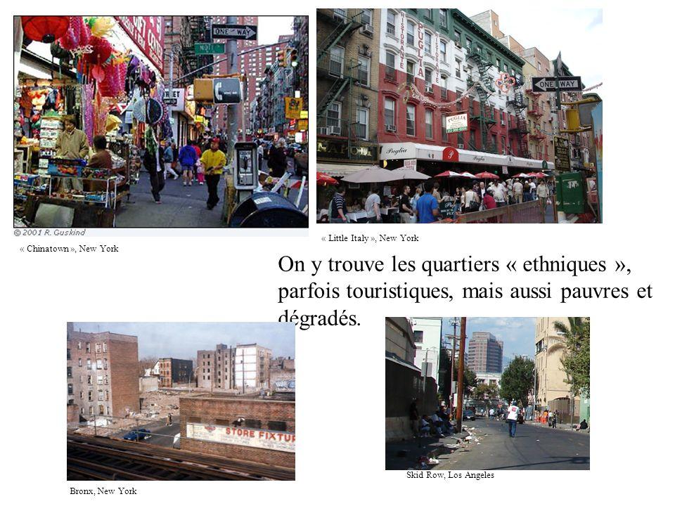On y trouve les quartiers « ethniques », parfois touristiques, mais aussi pauvres et dégradés. « Little Italy », New York « Chinatown », New York Bron