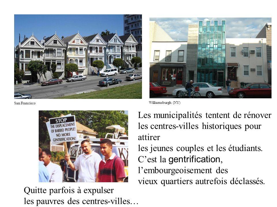 San Francisco Williamsburgh (NY) Les municipalités tentent de rénover les centres-villes historiques pour attirer les jeunes couples et les étudiants.