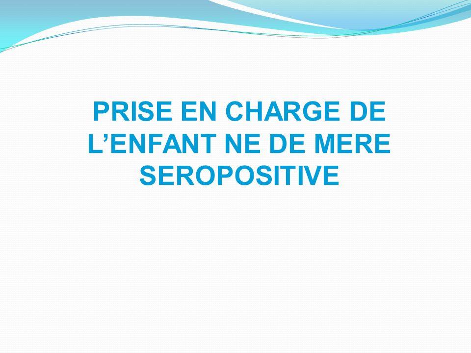 PRISE EN CHARGE DE LENFANT NE DE MERE SEROPOSITIVE