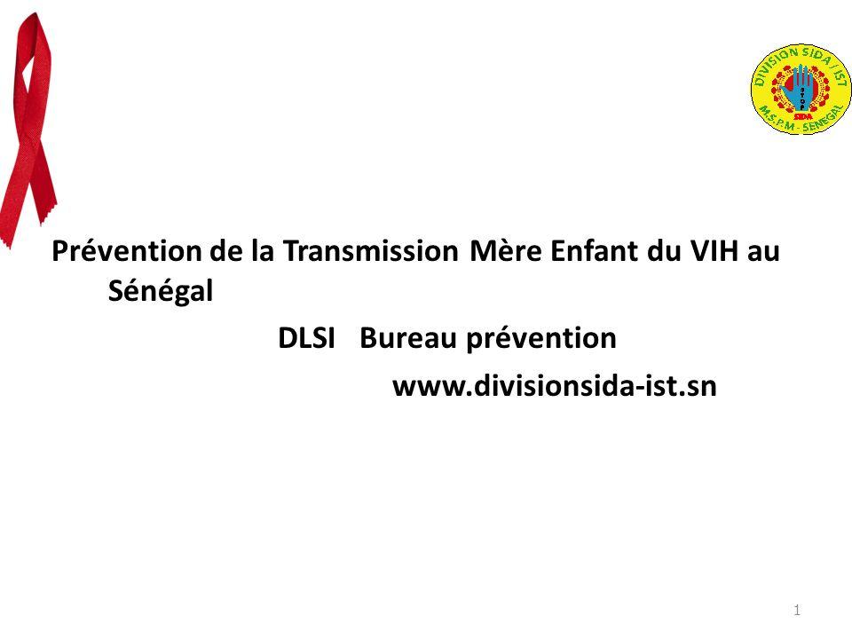 1 Prévention de la Transmission Mère Enfant du VIH au Sénégal DLSI Bureau prévention www.divisionsida-ist.sn