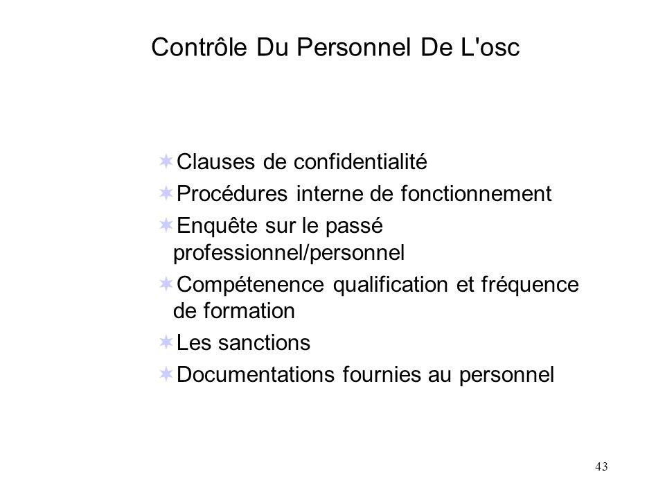 43 Contrôle Du Personnel De L'osc Clauses de confidentialité Procédures interne de fonctionnement Enquête sur le passé professionnel/personnel Compéte
