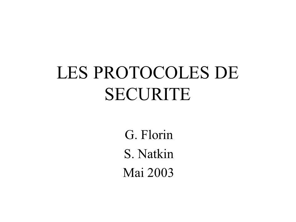 LES PROTOCOLES DE SECURITE G. Florin S. Natkin Mai 2003