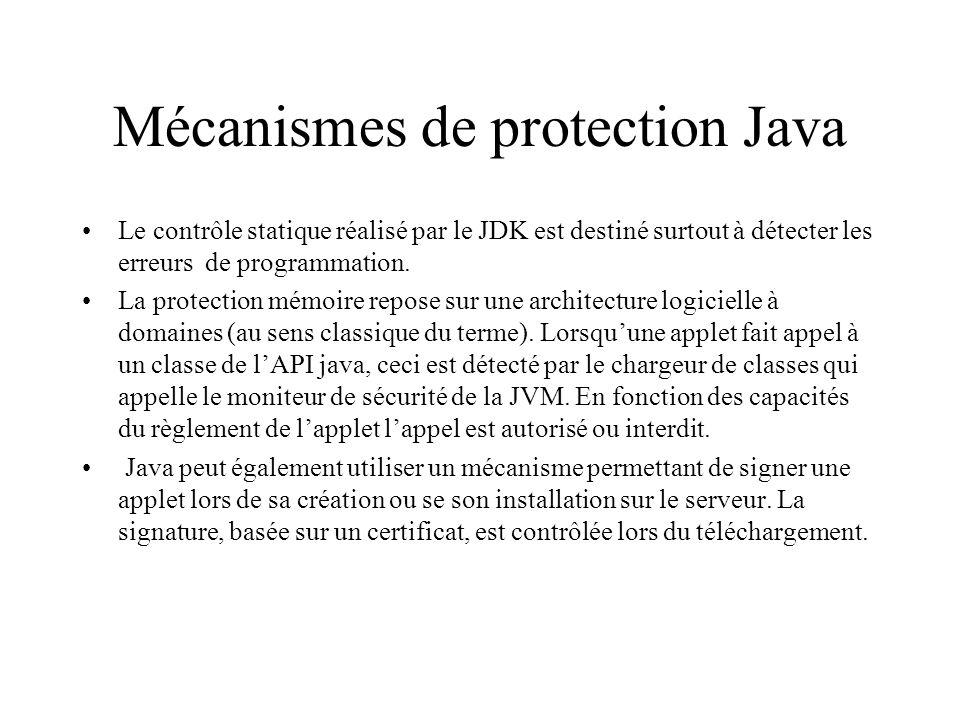 Mécanismes de protection Java Le contrôle statique réalisé par le JDK est destiné surtout à détecter les erreurs de programmation. La protection mémoi