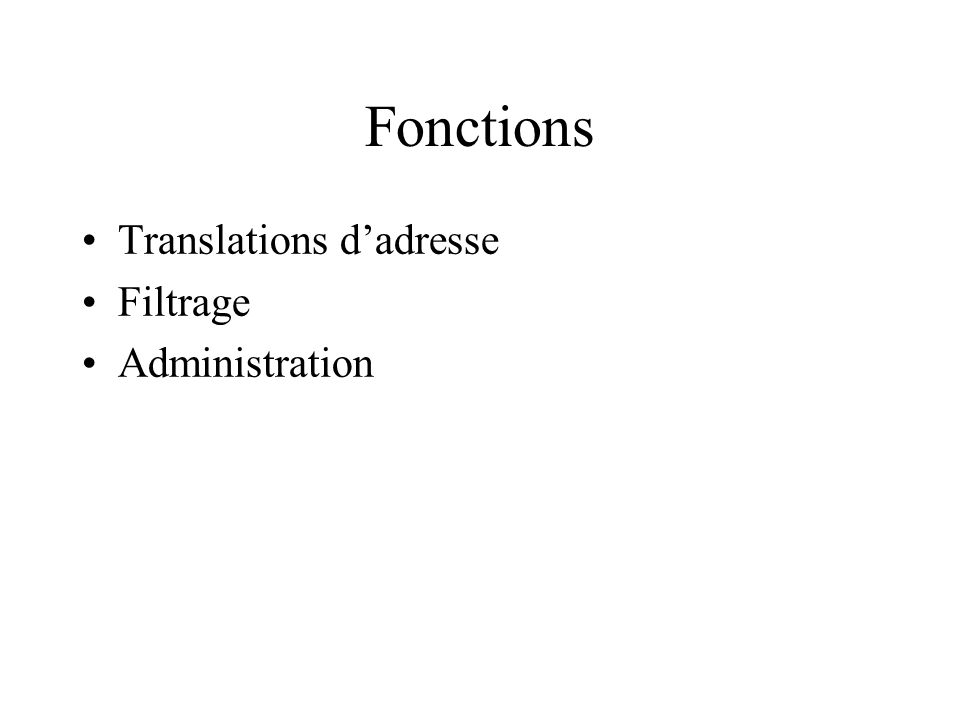 Fonctions Translations dadresse Filtrage Administration