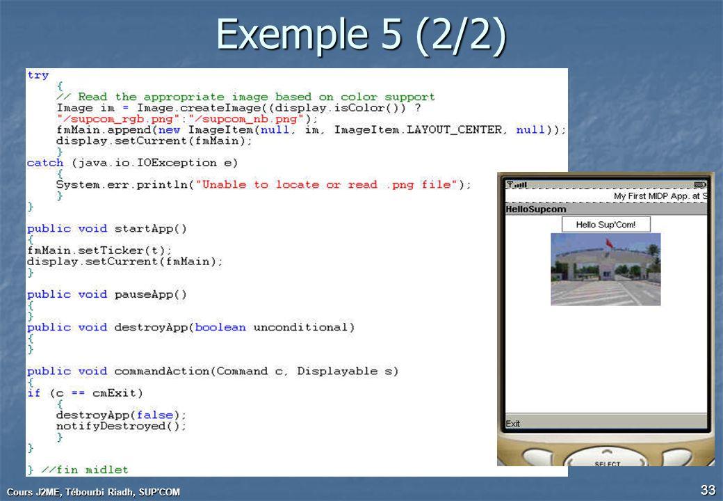 Cours J2ME, Tébourbi Riadh, SUP'COM 33 Exemple 5 (2/2)