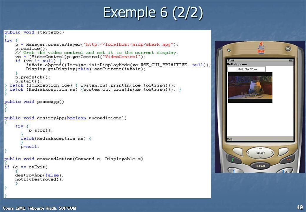 Cours J2ME, Tébourbi Riadh, SUP'COM 49 Exemple 6 (2/2)