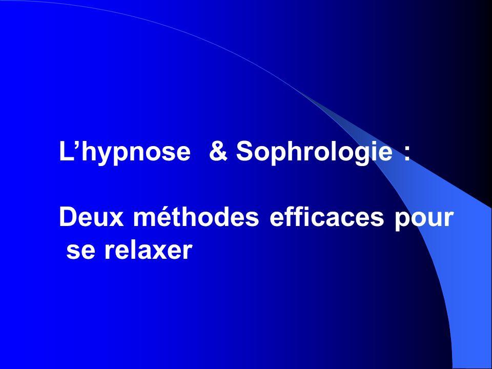 Lhypnose & Sophrologie : Deux méthodes efficaces pour se relaxer