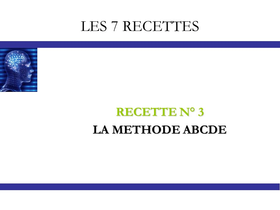 LES 7 RECETTES RECETTE N° 3 LA METHODE ABCDE