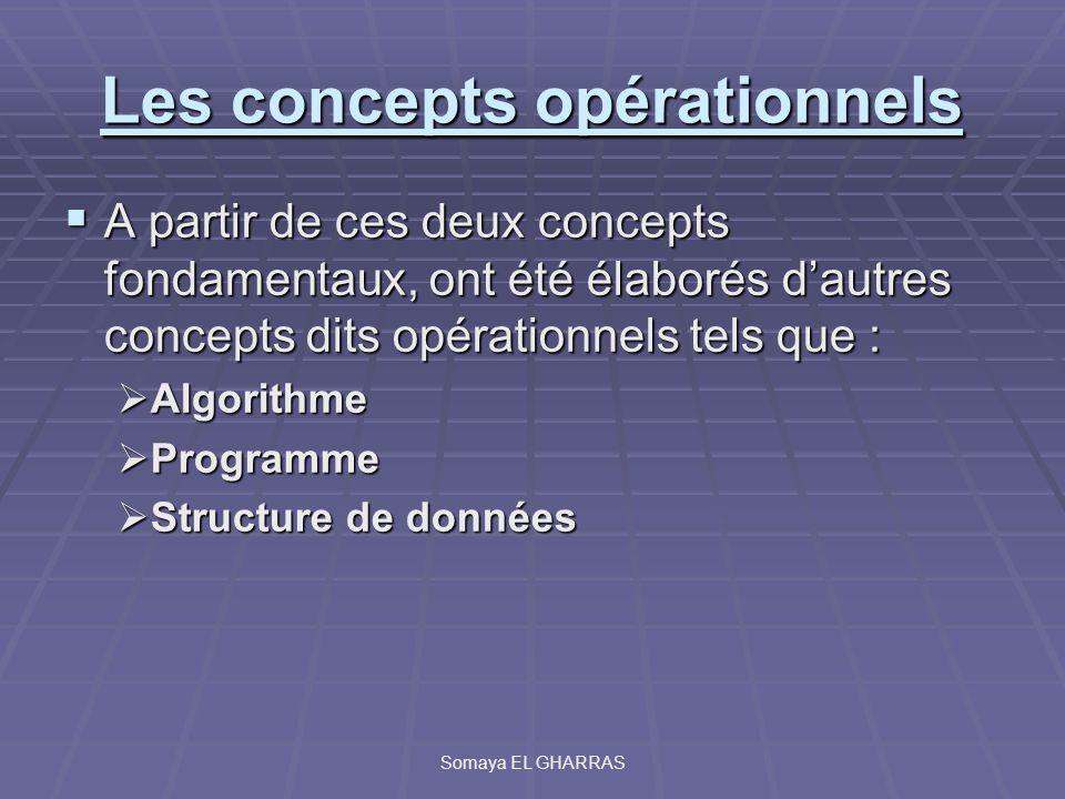 Les concepts opérationnels A partir de ces deux concepts fondamentaux, ont été élaborés dautres concepts dits opérationnels tels que : A partir de ces