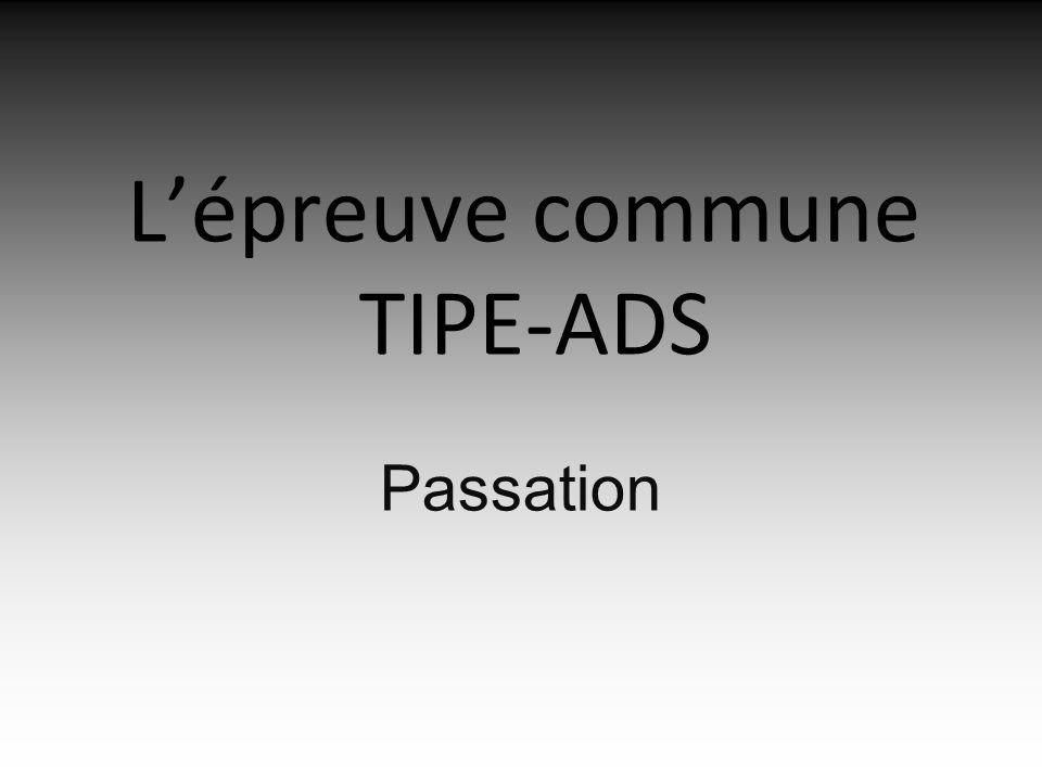 Lépreuve commune TIPE-ADS Passation