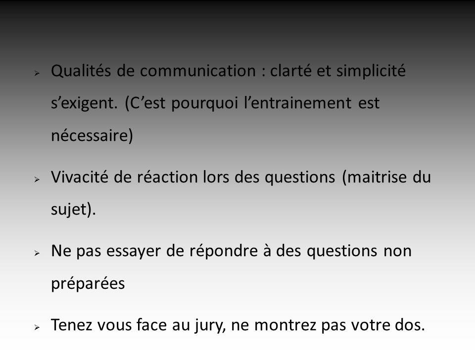 Qualités de communication : clarté et simplicité sexigent.