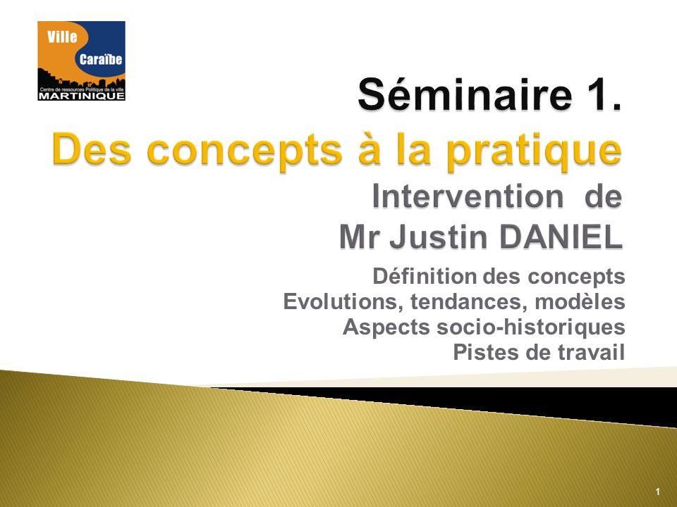 Définition des concepts Evolutions, tendances, modèles Aspects socio-historiques Pistes de travail 1