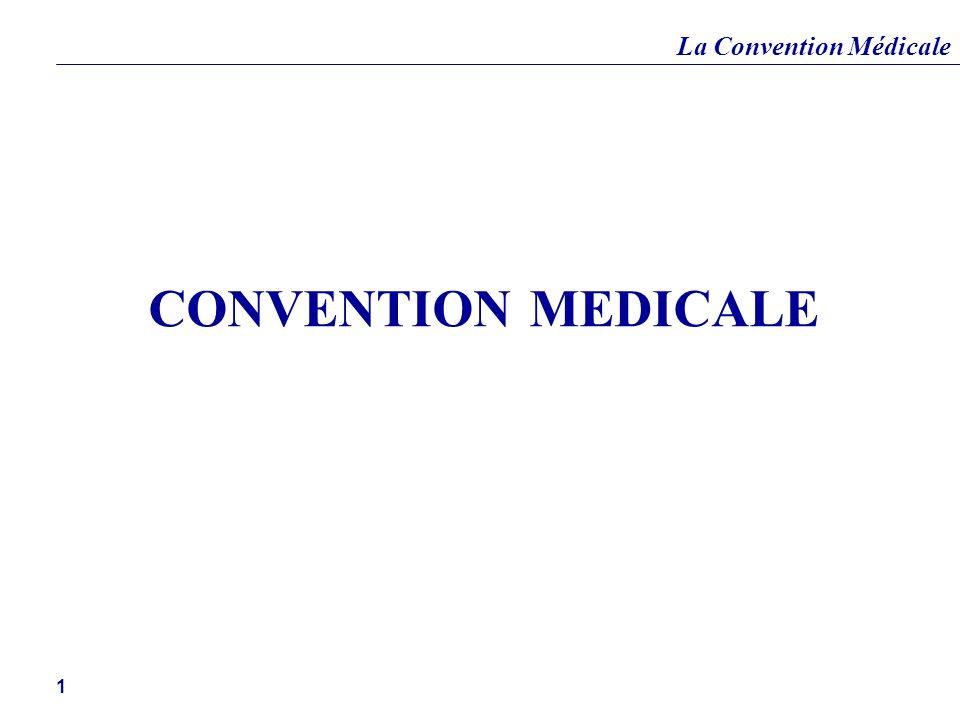 La Convention Médicale 1 CONVENTION MEDICALE