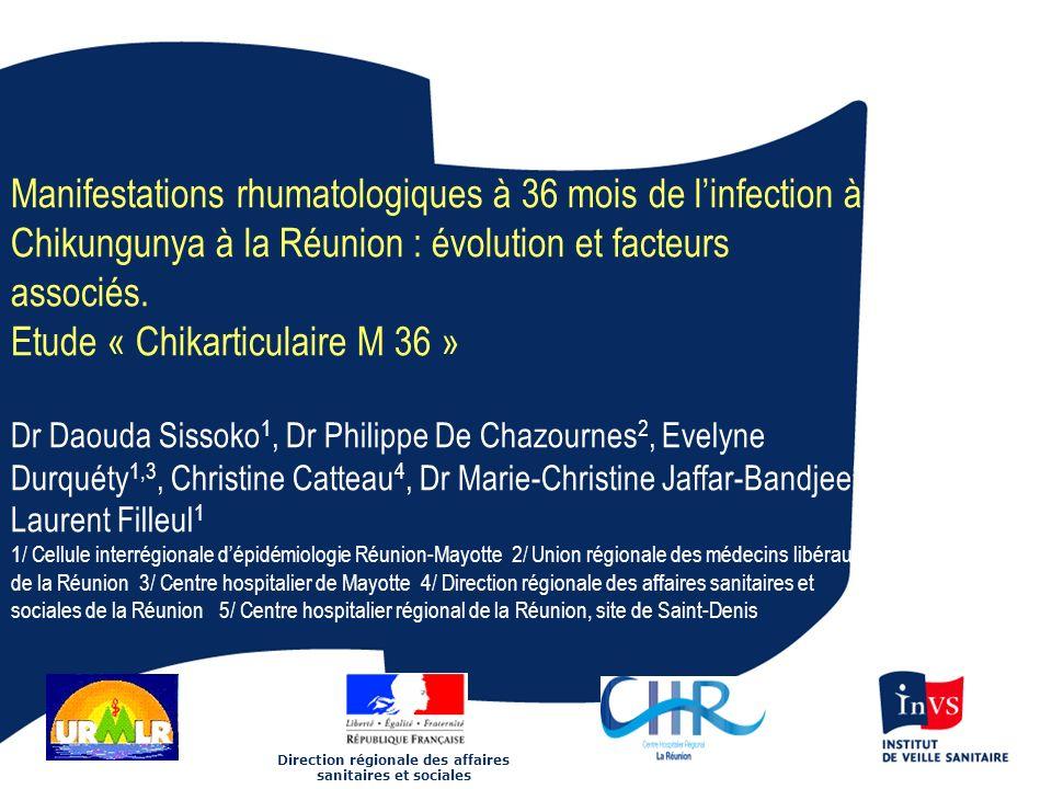 1 Manifestations rhumatologiques à 36 mois de linfection à Chikungunya à la Réunion : évolution et facteurs associés. Etude « Chikarticulaire M 36 » D