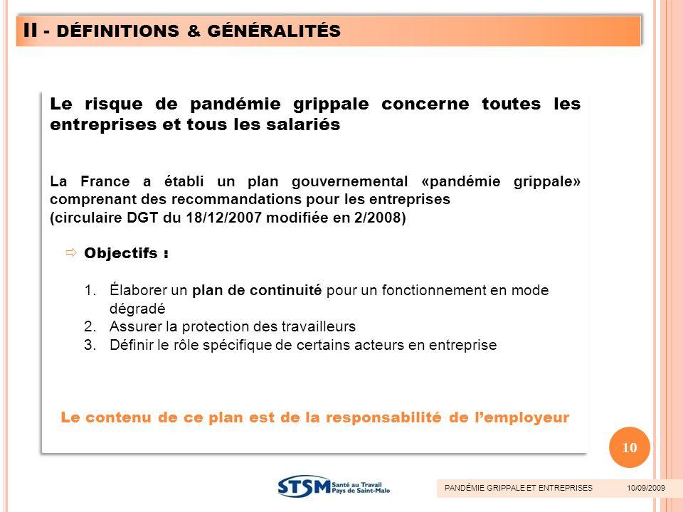 Le risque de pandémie grippale concerne toutes les entreprises et tous les salariés La France a établi un plan gouvernemental «pandémie grippale» comp