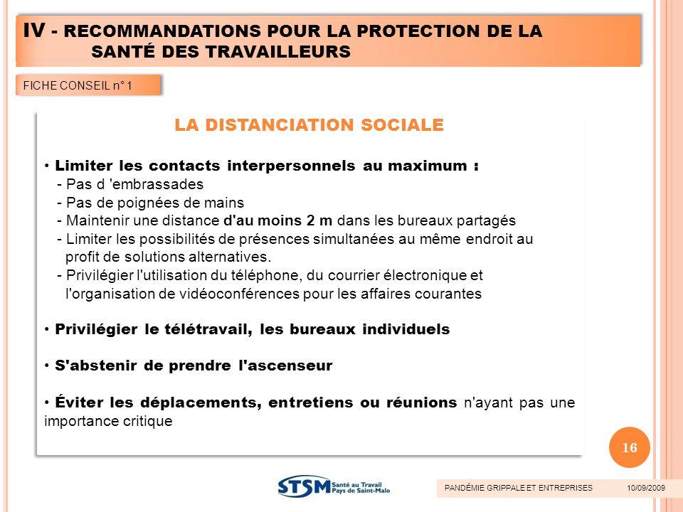 LA DISTANCIATION SOCIALE Limiter les contacts interpersonnels au maximum : - Pas d 'embrassades - Pas de poignées de mains - Maintenir une distance d'