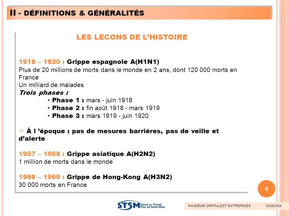 LES LECONS DE LHISTOIRE 1918 – 1920 : Grippe espagnole A(H1N1) Plus de 20 millions de morts dans le monde en 2 ans, dont 120 000 morts en France Un mi