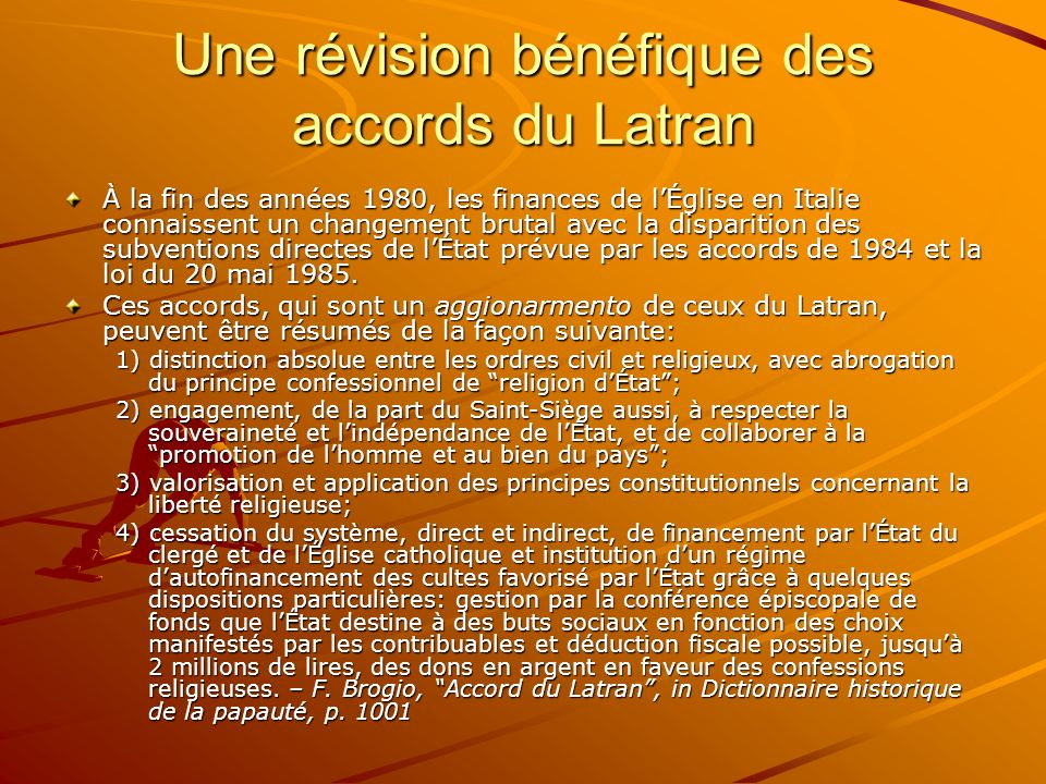 Une révision bénéfique des accords du Latran À la fin des années 1980, les finances de lÉglise en Italie connaissent un changement brutal avec la disp