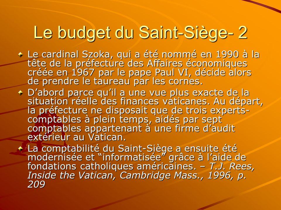Le budget du Saint-Siège- 2 Le cardinal Szoka, qui a été nommé en 1990 à la tête de la préfecture des Affaires économiques créée en 1967 par le pape P
