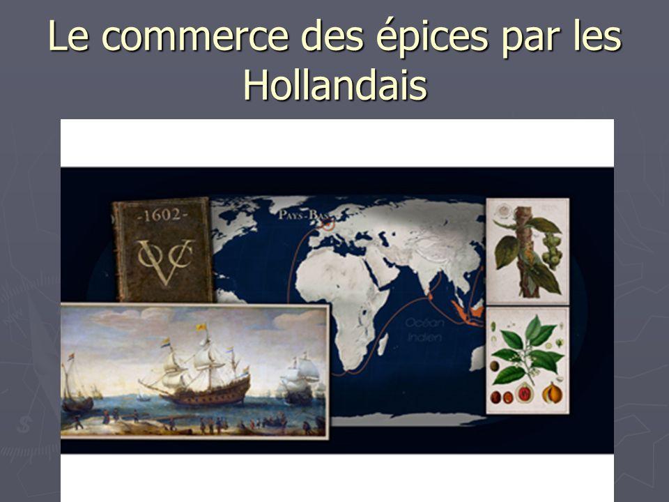 Le commerce des épices par les Hollandais
