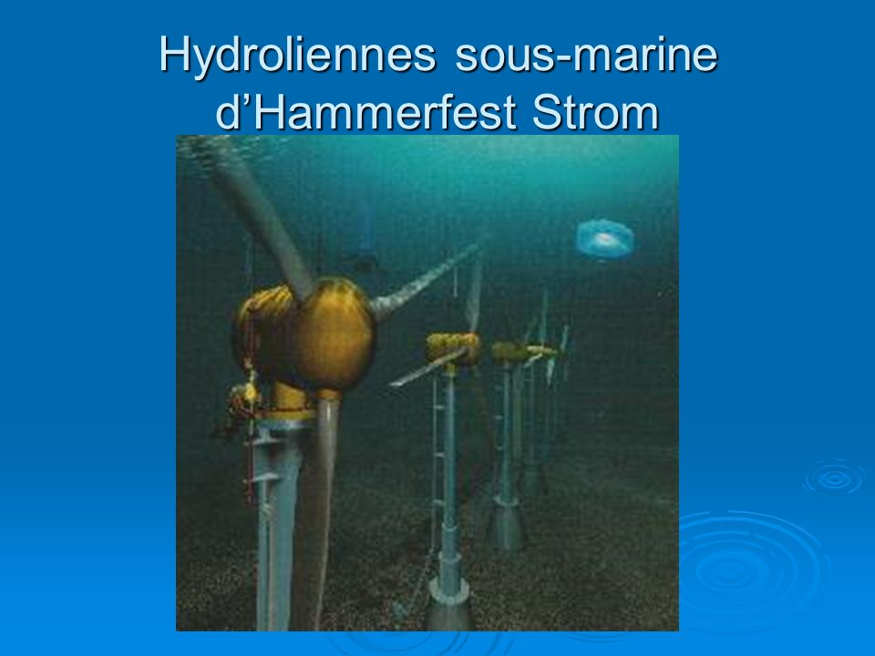 Hydroliennes sous-marine dHammerfest Strom