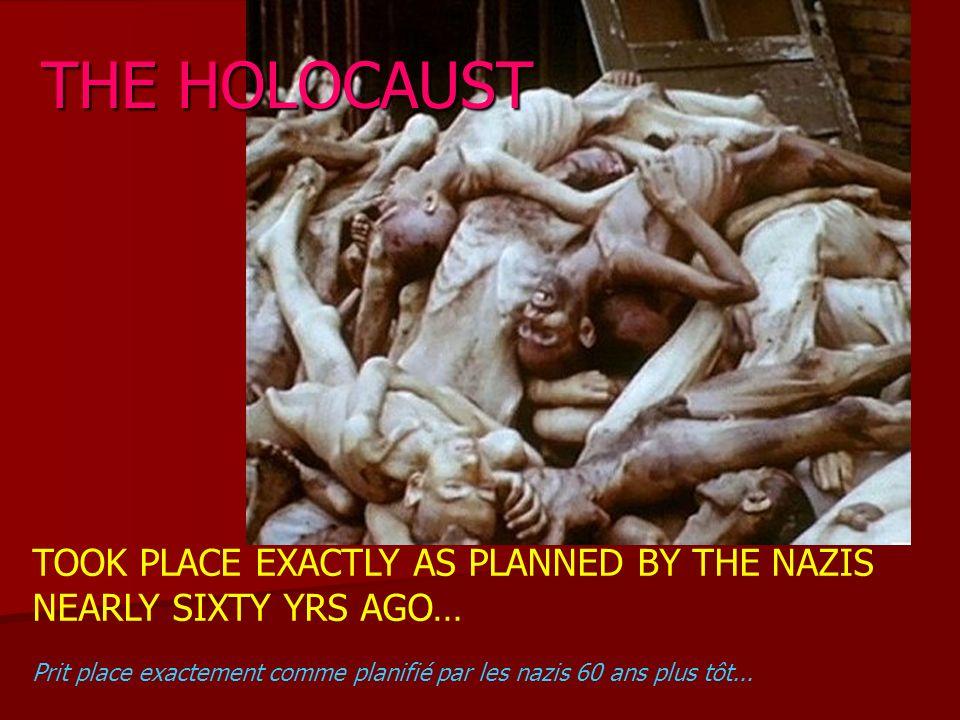 TOOK PLACE EXACTLY AS PLANNED BY THE NAZIS NEARLY SIXTY YRS AGO… Prit place exactement comme planifié par les nazis 60 ans plus tôt...