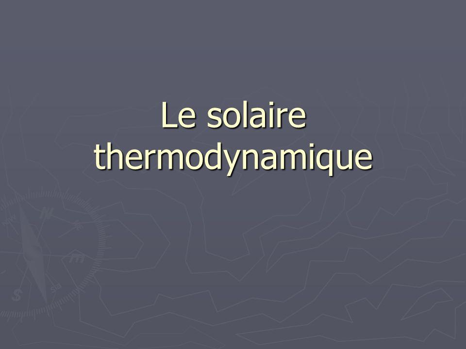 Le solaire thermodynamique