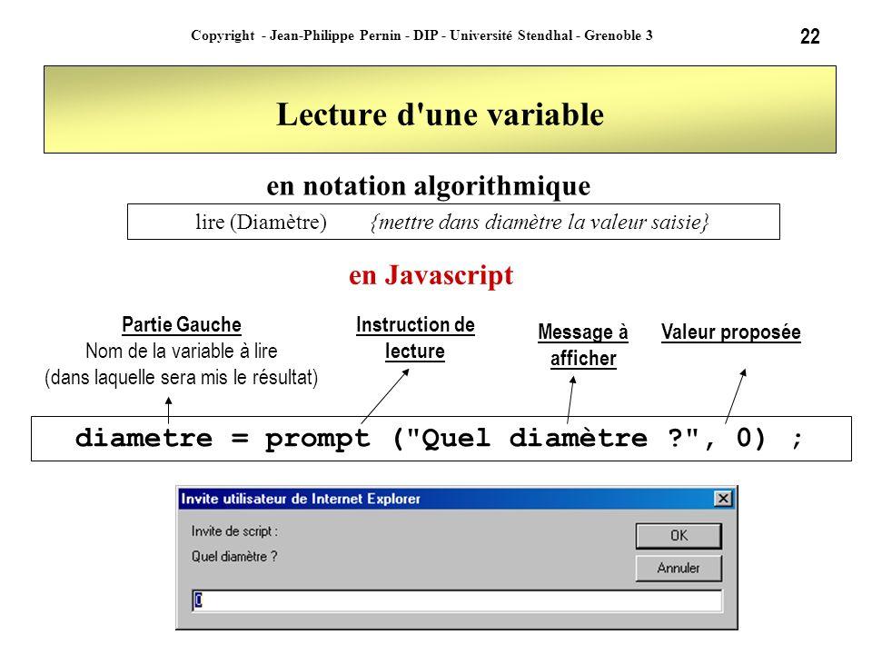 22 Copyright - Jean-Philippe Pernin - DIP - Université Stendhal - Grenoble 3 Lecture d'une variable diametre = prompt (