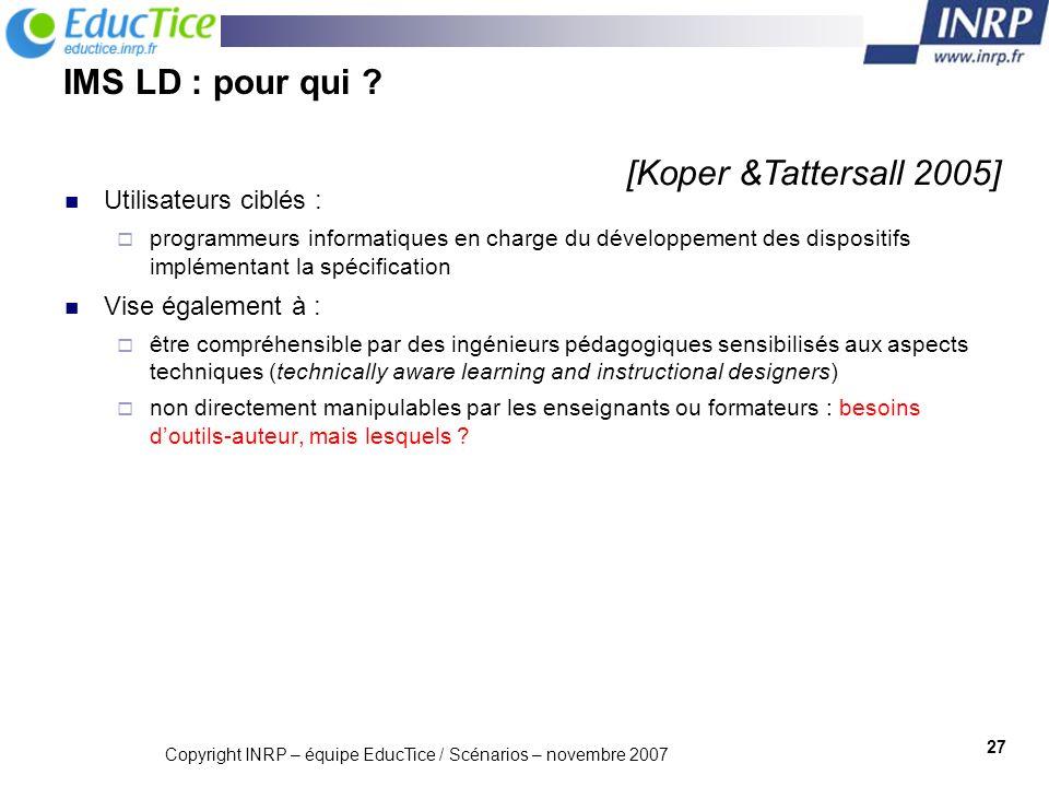 Copyright INRP – équipe EducTice / Scénarios – novembre 2007 28 IMS LD et approche auteur classification des outils GUI - graphical user interface- [Berggren et al.