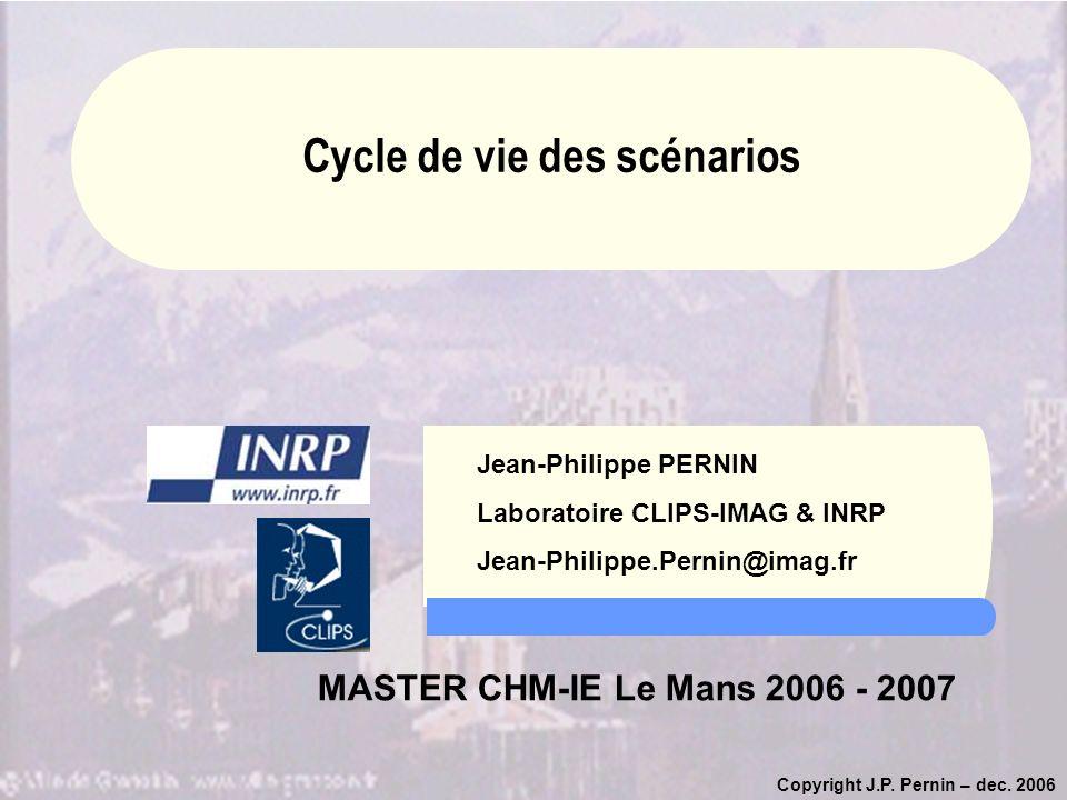 Copyright J.P. Pernin – dec. 2006 Jean-Philippe PERNIN Laboratoire CLIPS-IMAG & INRP Jean-Philippe.Pernin@imag.fr MASTER CHM-IE Le Mans 2006 - 2007 Cy