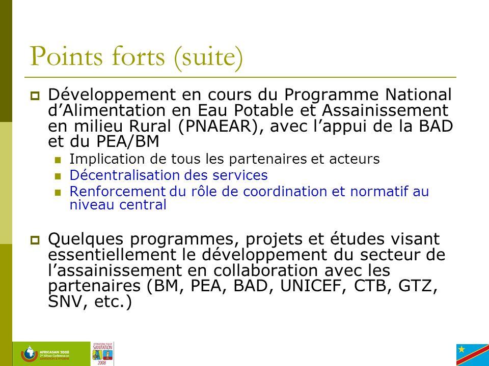 Points forts (suite) Développement en cours du Programme National dAlimentation en Eau Potable et Assainissement en milieu Rural (PNAEAR), avec lappui