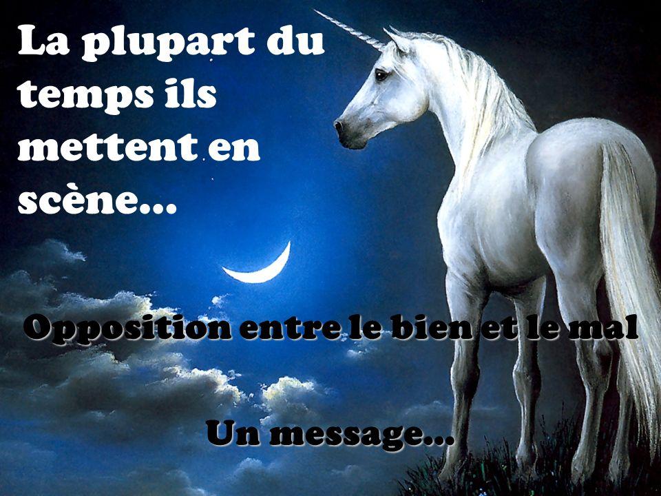 Opposition entre le bien et le mal Un message… La plupart du temps ils mettent en scène…