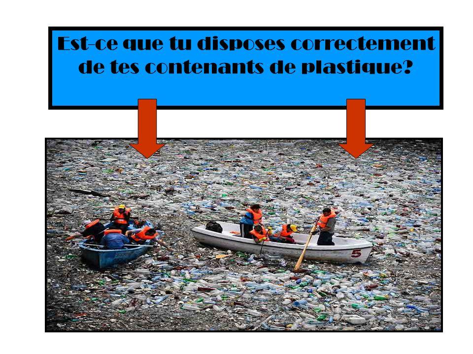 Est-ce que tu disposes correctement de tes contenants de plastique?