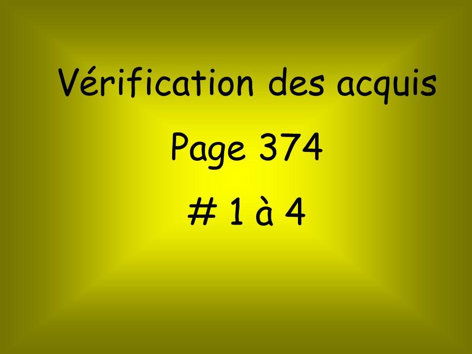 Vérification des acquis Page 374 # 1 à 4