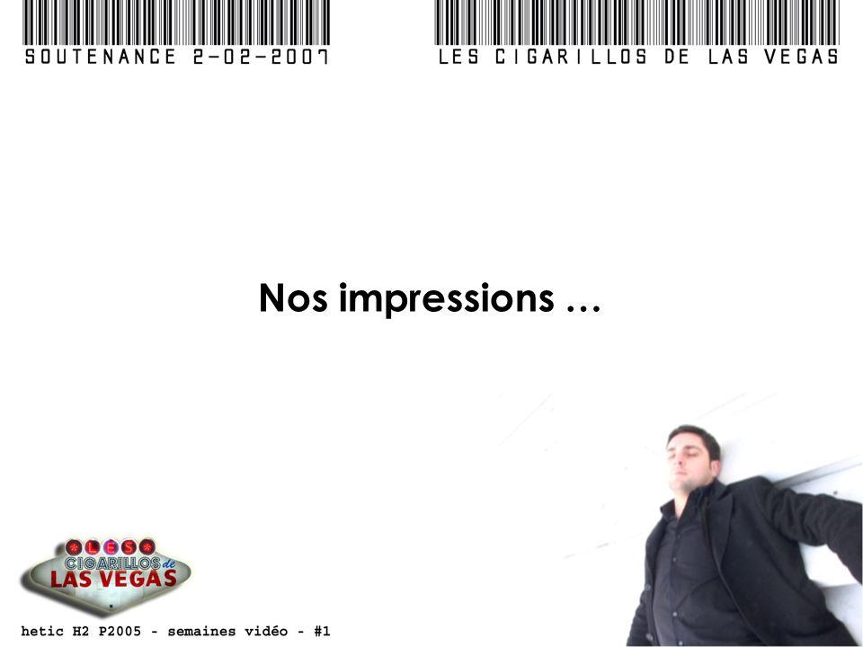 Nos impressions …