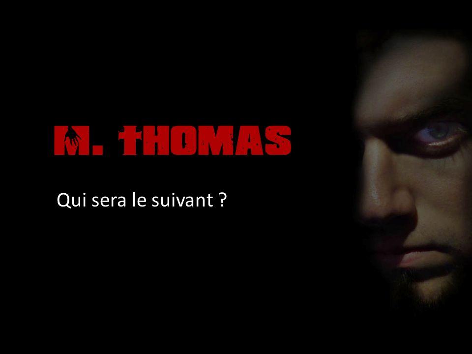M. Thomas Qui sera le suivant ?