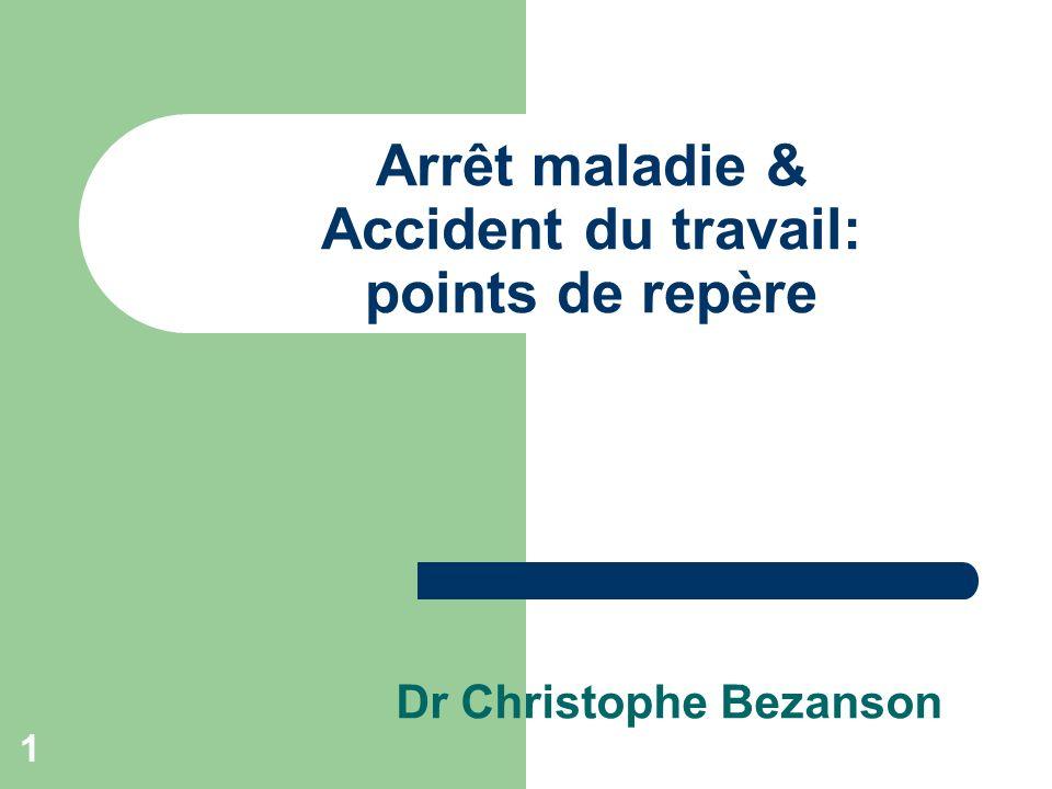 Dr Christophe Bezanson Arrêt maladie & Accident du travail: points de repère 1